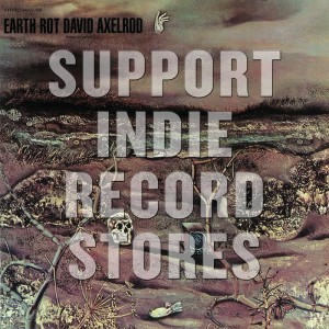 DAVID AXELROD Earth Rot (BLACK FRIDAY 2018)