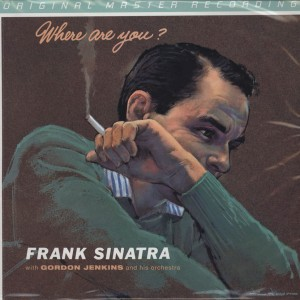 FRANK SINATRA WITH GORDON JENKINS AND HIS ORCHESTRA Where Are You? MFSL 1-406