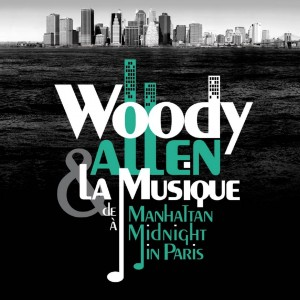 Woody Allen & La Musique: De Manhattan À Midnight In Paris 180g LP