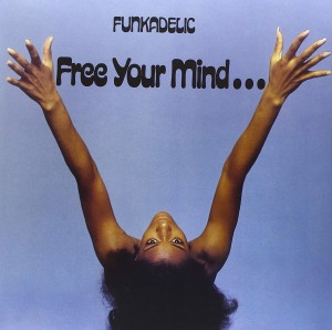 FUNKADELIC Free Your Mind... And Your Ass Will Follow (180g)