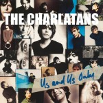 RSD19 THE CHARLATANS Us And Us Only