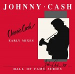 RSD20 Johnny Cash Classic Cash: Hall Of Fame Series - Early Mixes (1987) 2xLP