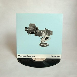 TEENAGE FANCLUB Shadows (180g)