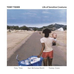 TONY TIXIER Life of Sensitive Creatures (2xLP)