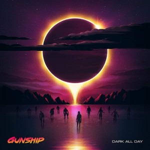 GUNSHIP Dark All Day (2xLP 180g 45RPM)