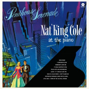 NAT KING COLE AT THE PIANO Penthouse Serenade (180g)
