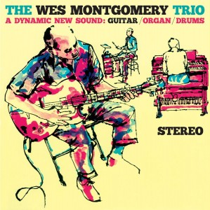 WES MONTGOMERY TRIO A Dynamic New Sound (180g)