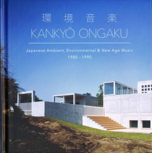 KANKYO ONGAKU Japanese Ambient, Environmental & New Age Music 1980-1990 (DELUXE 2xCD)