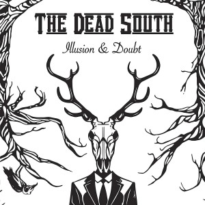 DEAD SOUTH Illusion & Doubt