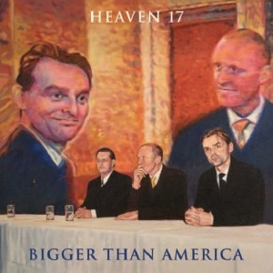 RSD19 HEAVEN 17 Bigger than America
