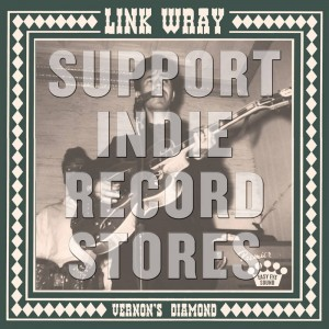RSD19 LINK WRAY Vernon's Diamond B/W My Brother, My Son