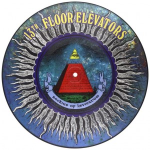 13th FLOOR ELEVATORS Rockius of Levitatum PICTURE DISC