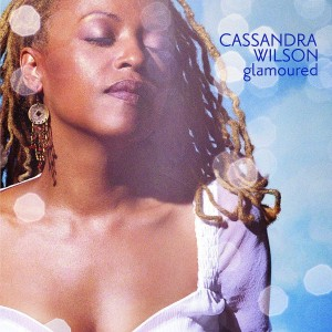 CASSANDRA WILSON Glamoured (BLUE NOTE TONE POET SERIES)