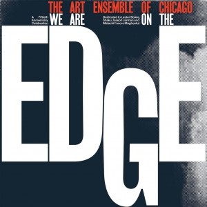 ART ENSEMBLE OF CHICAGO We Are On the Edge (2xLP)