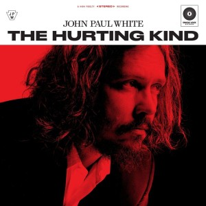 JOHN PAUL WHITE The Hurting Kind