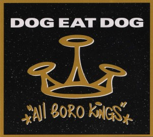 DOG EAT DOG All Boro Kings (25th ANNIVERSARY)