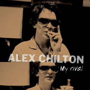 "Alex Chilton My Rival 10"" EP"
