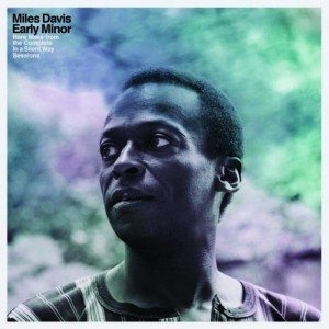 BF19 MILES DAVIS Early Minor: Rare Miles From The Complete In A Silent Way Sessions