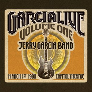 BF19 JERRY GARCIA BAND Garcia Live Volume One: March 1st, 1980 Capitol Theatre