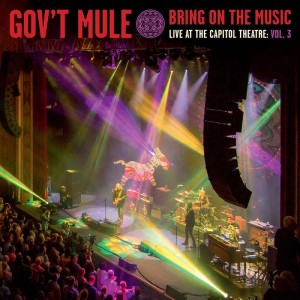 BF19 GOV'T MULE Bring On The Music - Live at The Capitol Theatre: Vol 3