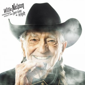 "BF19 WILLIE NELSON Sometimes Even I Can Get Too High b/w ""It's All Going To Pot (w/ Merle Haggard)"""