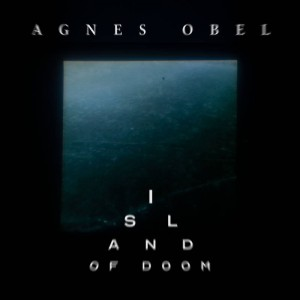 Agnes Obel Island Of Doom