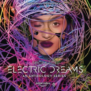 BF19 Various Artists Philip K. Dick's Electric Dreams: Original Soundtrack
