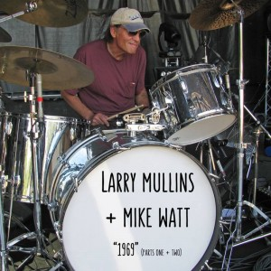 "LARRY MULLINS + MIKE WATT""1969"" (parts I and II): a tribute to scott asheton"