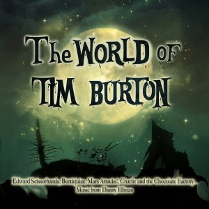 DANNY ELFMAN, STEPHEN SONDHEIM, HOWARD SHORE The World of Tim Burton