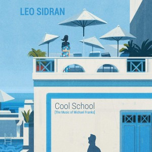 LEO SIDRAN Cool School [The Music of Michael Franks]