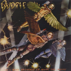 BUDGIE If I Were Brittania I'd Waive The Rules - 180g LP