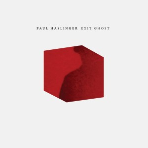 PAUL HASLINGER Exit Ghost