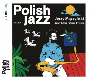 JERZY MACZYNSKI Jerry & The Pelican System (POLISH JAZZ VOL. 83) CD