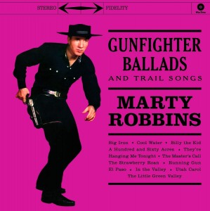 MARTY ROBBINS Gunfighter Ballads And Trail Songs  (180g VIRGIN VINYL)