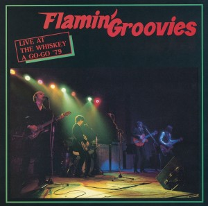 FLAMIN' GROOVIES Live at The Whiskey A Go-Go '79