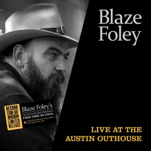 BLAZE FOLEY Live At the Austin Outhouse (LP+7)