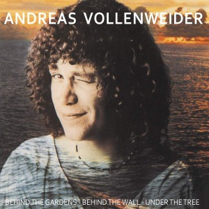 ANDREAS VOLLENWEIDER Behind the Gardens - Behind the Wall - Under the Tree