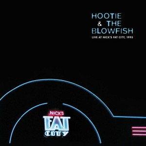 RSD20 HOOTIE AND THE BLOWFISH Live at Nick's Fat City, 1995