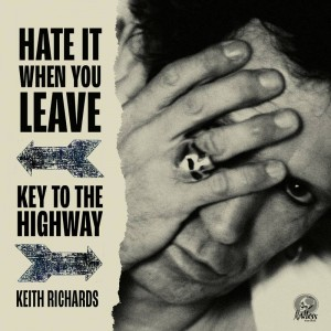 RSD20 KEITH RICHARDS Hate It When You Leave b/w Key To The Highway