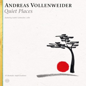 ANDREAS VOLLENWEIDER Quiet Places