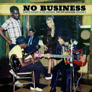 BF20 CURTIS KNIGHT & THE SQUIRES FEAT. JIMI HENDRIX No Business: The PPX Sessions Volume 2 [LP]