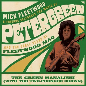 BF20 MICK FLEETWOOD & FRIENDS Green Manalishi (with the Two Pronged Crown)
