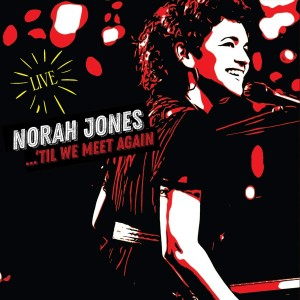 NORAH JONES 'Til We Meet Again (Live) [2LP]