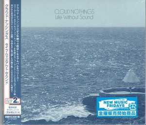 CLOUD NOTHINGS Life Without Sound JAPAN MARKET CD HSE-5974