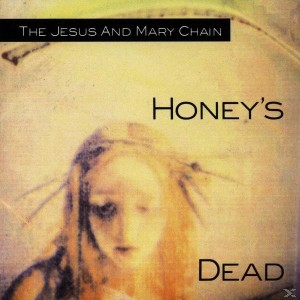THE JESUS AND MARY CHAIN Honey's Dead LP 180g USA