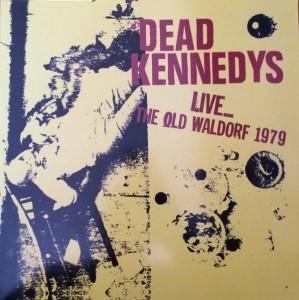 DEAD KENNEDYS Live At the Old Waldorf