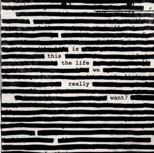 ROGER WATERS Is This The Life We Really Want? 180g