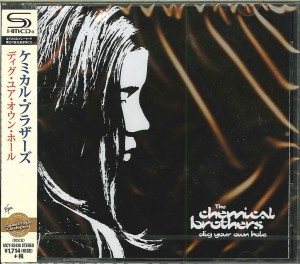 THE CHEMICAL BROTHERS Dig Your Own Hole JAPAN SHM (UICY-25438)