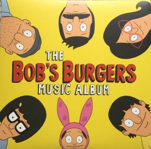 THE BOB'S BURGERS MUSIC ALBUM 3xLP+7'