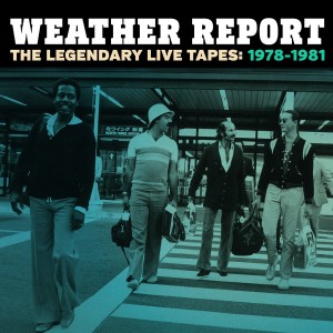 WEATHER REPORT Legendary Live Tapes 1978-81 4xCD